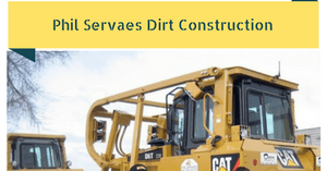 Phil Servaes Dirt Construction